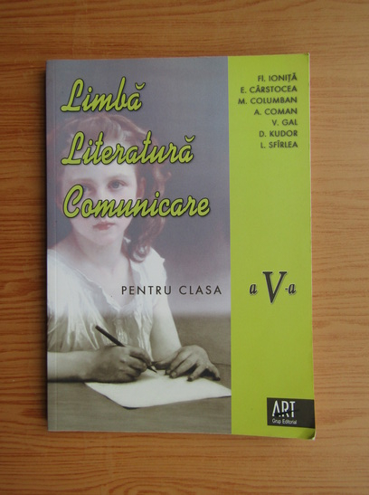 Anticariat: Fl. Ionita - Limba, literatura si comunicare pentru clasa a V-a