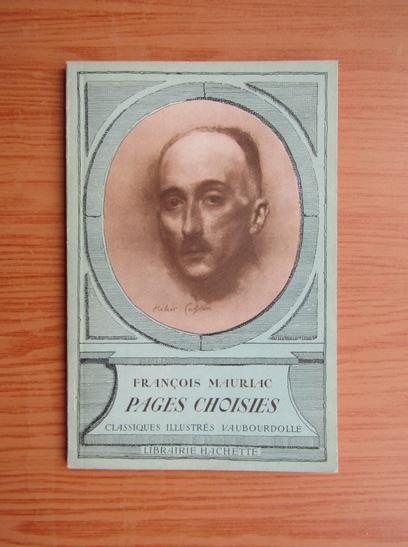 Anticariat: Francois Mauriac - Pages choisies