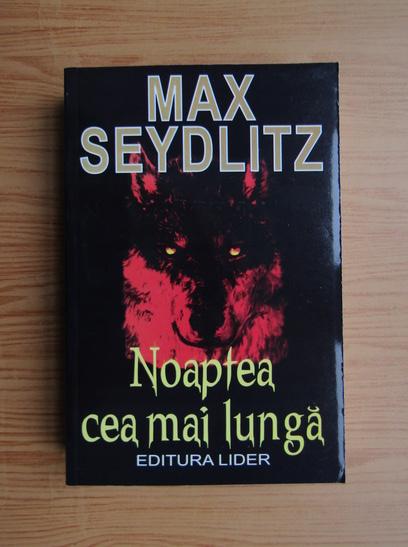 Anticariat: Max Seydlitz - Noaptea cea mai lunga