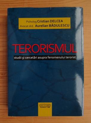 Anticariat: Cristian Delcea - Terorismul