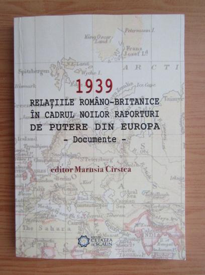Anticariat: Marusia Cirstea - 1939 relatiile romano-britanice