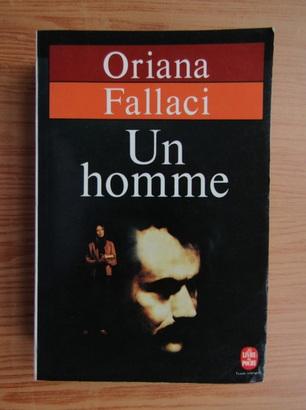 Anticariat: Oriana Fallaci - Un homme