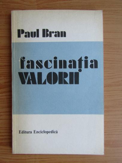 Anticariat: Paul Bran - Fascinatia valorii