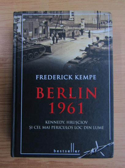 Anticariat: Frederick Kempe - Berlin 1961