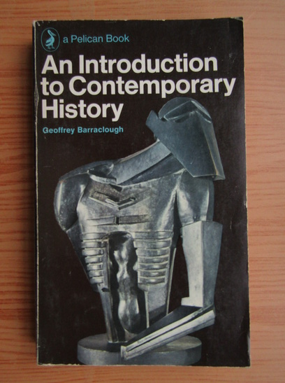 Anticariat: Geoffrey Barraclough - An introduction to contemporary history