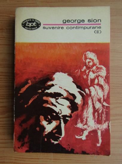 Anticariat: George Sion - Suvenire contimpurane (volumul 2)