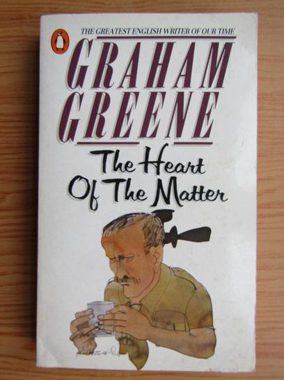 Anticariat: Graham Greene - The heart of the matter