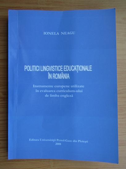 Anticariat: Ionela Neagu - Politici lingvistice educationale in Romania