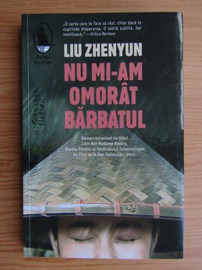Anticariat: Liu Zhenyun - Nu mi-am omorat barbatul