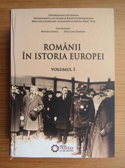 Anticariat: Marusia Cirstea - Romanii in istoria Europei (volumul 1)