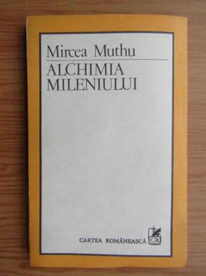 Anticariat: Mircea Muthu - Alchimia mileniului