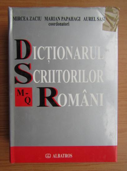 Anticariat: Mircea Zaciu - Dictionarul scriitorilor romani (M-Q)