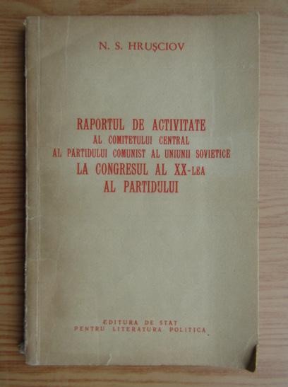 Anticariat: N. S. Hrusciov - Raportul de activitate al comitetului general