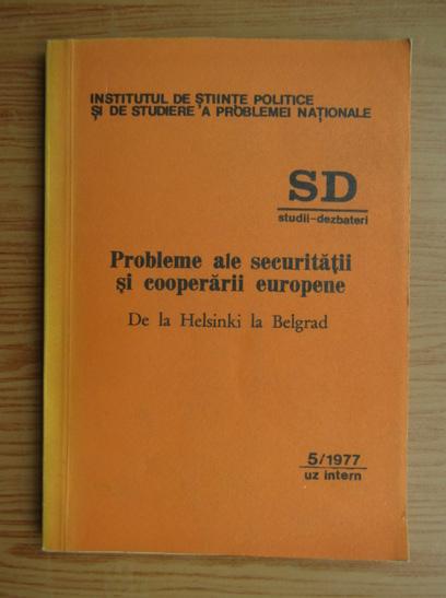 Anticariat: Probleme ale securitatii si cooperarii europene. De la Helsinki la Belgrad