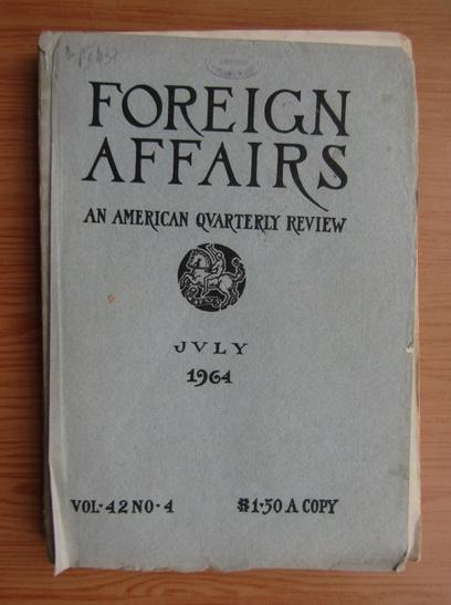 Anticariat: Revista Foreign Affairs, volumul 42, nr. 4, iulie 1964