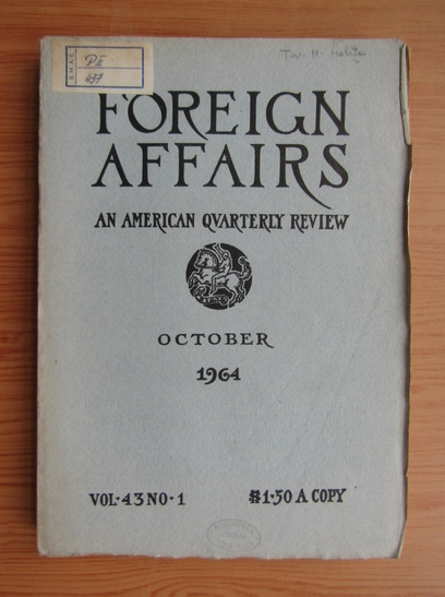 Anticariat: Revista Foreign Affairs, volumul 43, nr. 1, octombrie 1964