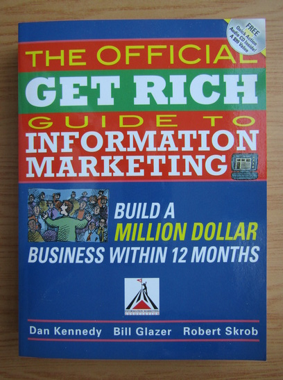 Anticariat: Dan Kennedy - The official get rich guide to information marketing