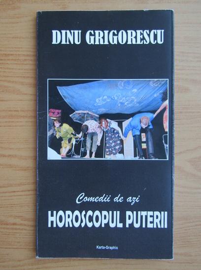 Anticariat: Dinu Grigorescu - Horoscopul puterii