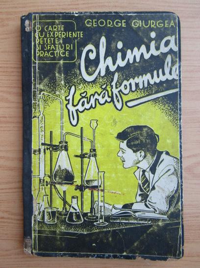 Anticariat: George Giurgea - Chimia fara formule (1942)