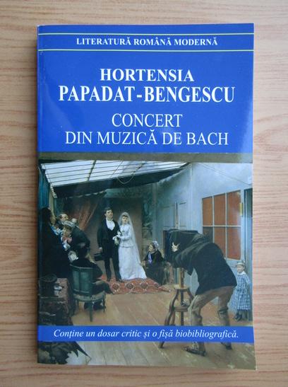 Anticariat: Hortensia Papadat Bengescu - Concert de muzica de Bach