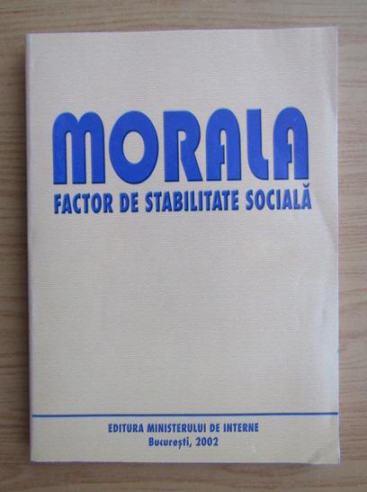 Anticariat: Morala. Factor de stabilitate sociala