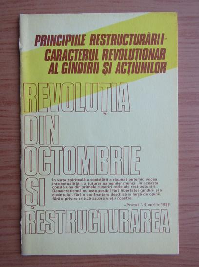 Anticariat: Principiile restructurarii, caracterul revolutionar al gandirii si actiunilor. Revolutia din octombrie si restructurarea