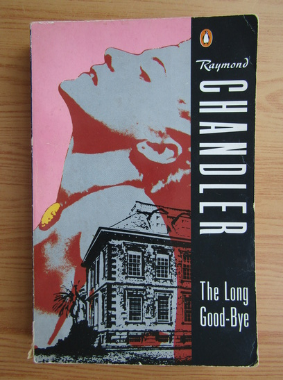 Anticariat: Raymond Chandler - The long good-bye