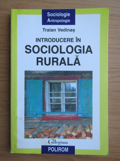 Anticariat: Traian Vedinas - Introducere in sociologia rurala