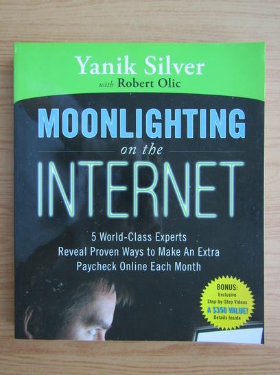 Anticariat: Yanik Silver - Moonlighting on the internet