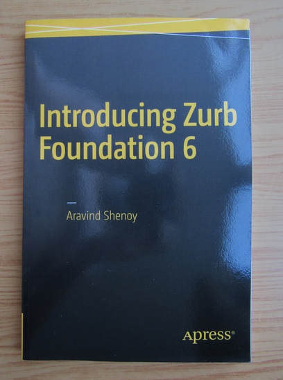 Anticariat: Aravind Shenoy - Introducing Zurb Foundation 6