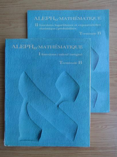 Anticariat: C. Gautier - Aleph 0, mathematique (2 volume)