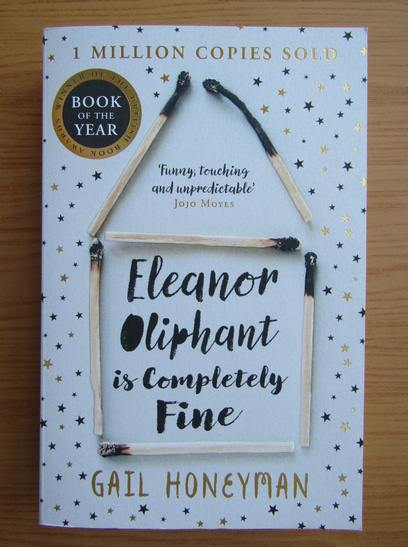 Anticariat: Gail Honeyman - Eleanor Oliphant is completely fine