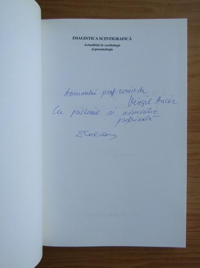 Anticariat: Ioan Codorean - Imagistica scintigrafica. Actualitati in cardiologie si pneumologie (cu autograful autorului)