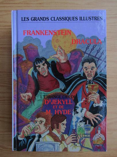 Anticariat: Mary Shelley - Frankenstein. Dracula. L'etrange cas du Dr Jekyll et de M. Hyde