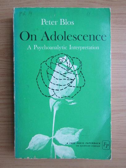 Anticariat: Peter Blos - On adolescence