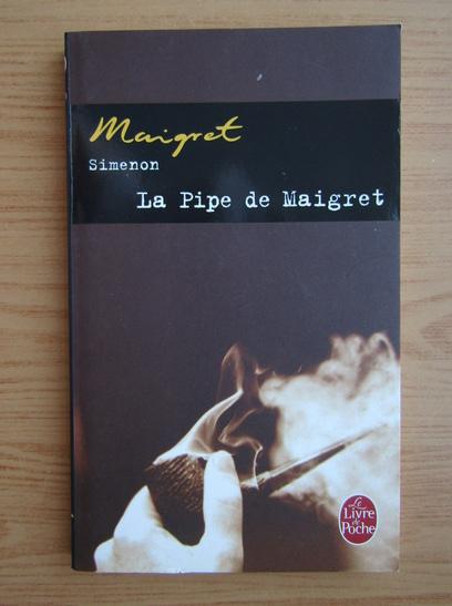 Anticariat: Simenon Maigret - La Pipe de Maigret