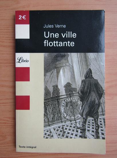 Anticariat: Jules Verne - Une ville flottante