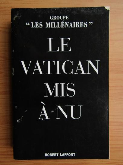 Anticariat: Le Vatican mis a nu