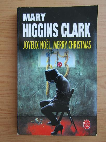 Anticariat: Mary Higgins Clark - Joyeux Noel, Merry Christmas