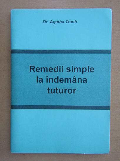 Anticariat: Agatha Thrash - Remedii simple la indemana tuturor