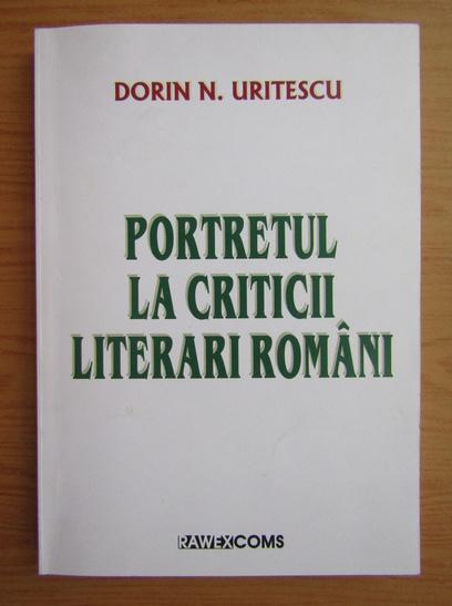 Anticariat: Dorin N. Uritescu - Portretul la criticii literaturii romani