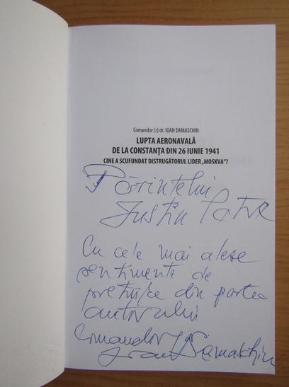 Anticariat: Ioan Damaschin - Lupta aeronavala de la Constanta din 26 iunie 1941 (cu autograful autorului)