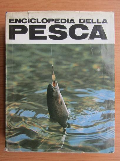 Anticariat: Piero Pieroni - Enciclopedia della pesca