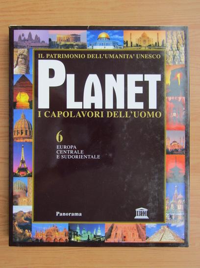 Anticariat: Planet i capolavori dell'uomo (volumul 6)