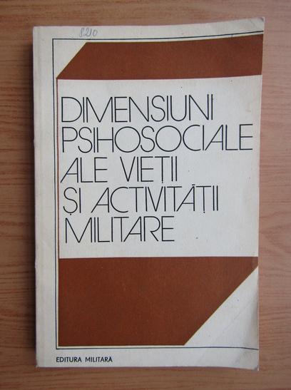 Anticariat: Victor Deaconu - Dimensiuni psihosociale ale vietii si activitatii militare