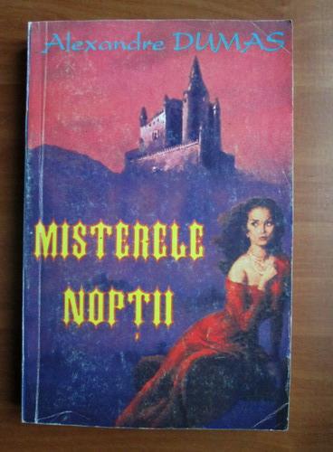 Anticariat: Alexandre Dumas - Misterele noptii