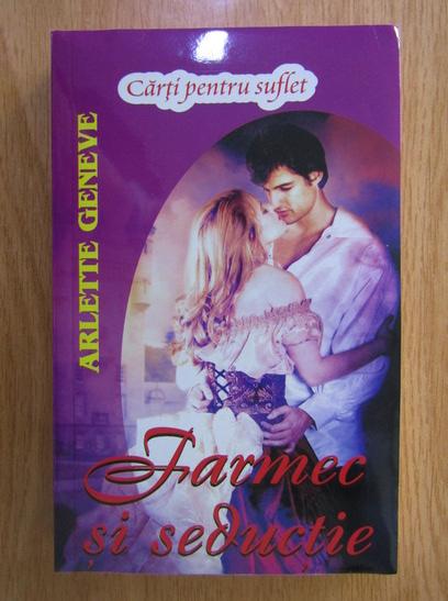 Anticariat: Arlette Geneve - Farmec si seductie