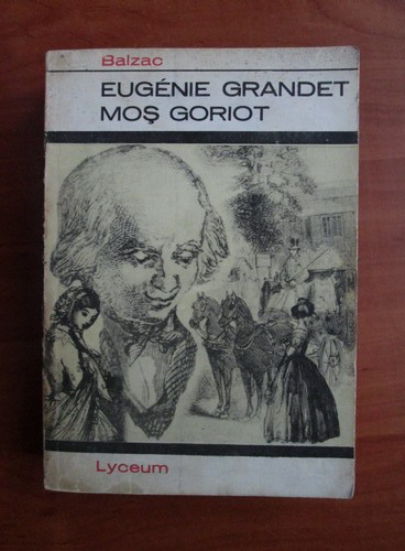 Anticariat: Balzac - Eugenie Grandet. Mos Goriot