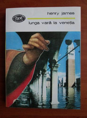 Anticariat: Henry James - Lunga vara la Venetia