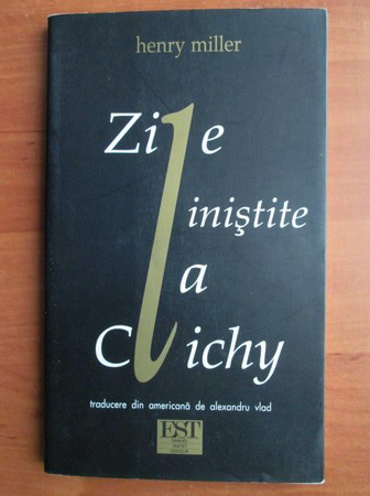 Anticariat: Henry Miller - Zile linistite la Clichy